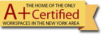 The Home of the only A+ Certified Workspaces in the New York Area